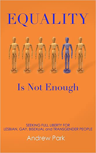 Equality Is Not Enough: Seeking Full Liberty for Lesbian, Gay, Bisexual, and Transgender People