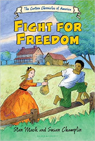 Fight for Freedom (The Cartoon Chronicles of America) written by Susan Champlin