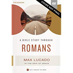 40 Days Through the Book: Romans Video Study: In the Grip of Grace