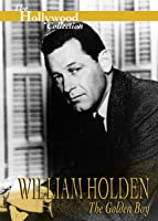 Hollywood Collection: William Holden The Golden Boy