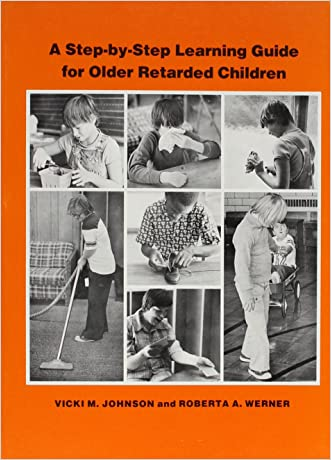 A Step-By-Step Learning Guide for Older Retarded Children (Step-By-Step Learning Guide Series; 2)