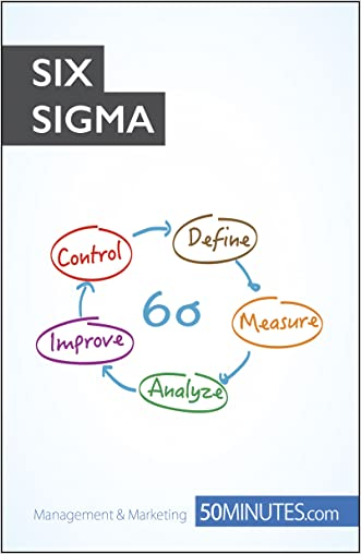 Six Sigma: Constantly improve your business processes (Management & Marketing Book 14)