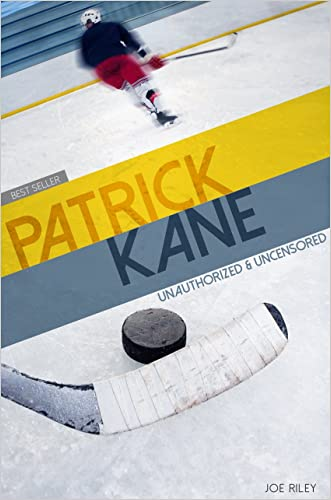 Patrick Kane - Hockey Unauthorized & Uncensored (All Ages Deluxe Edition with Videos)