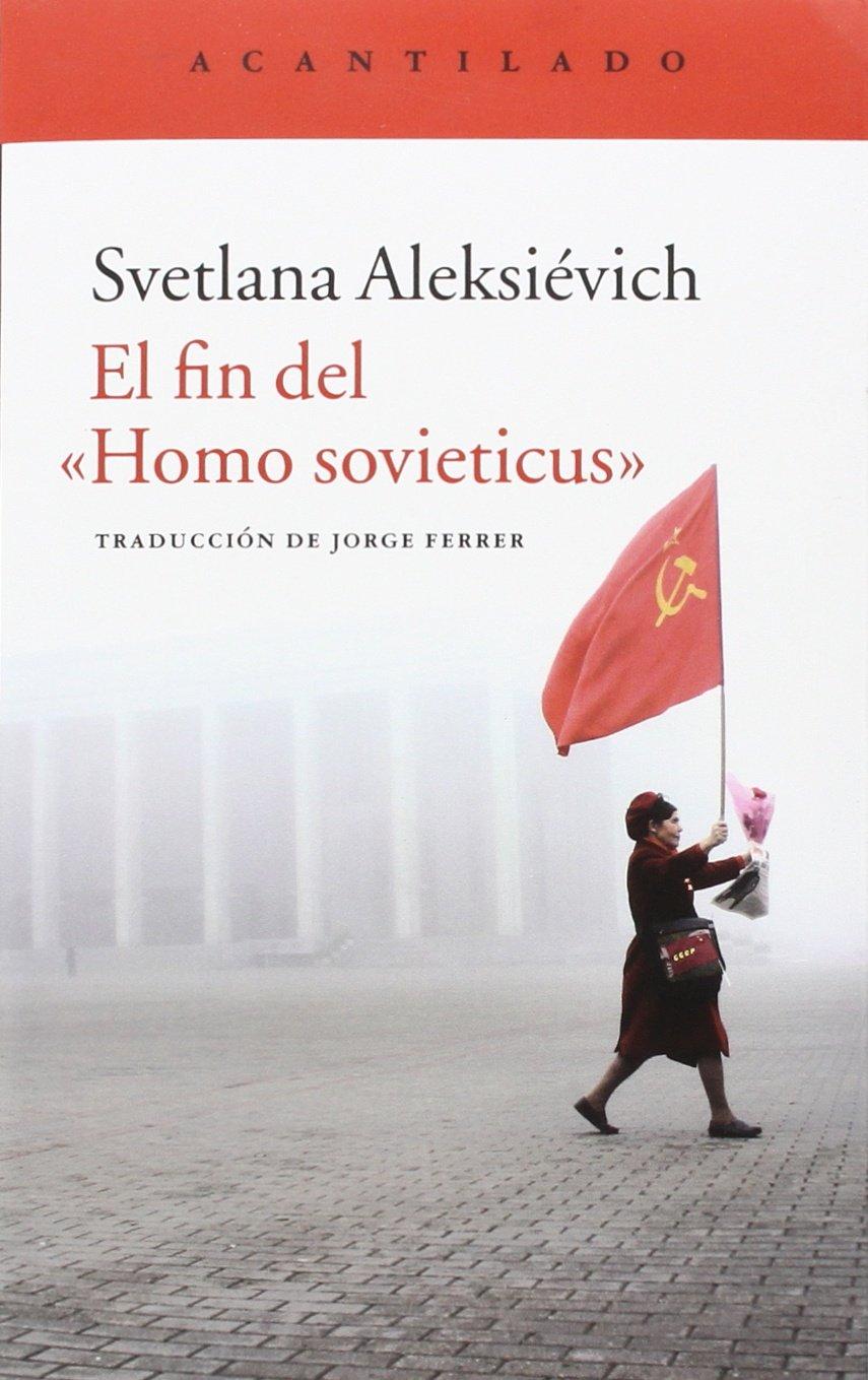 El Fin del Homo sovieticus ISBN-13 9788416011841