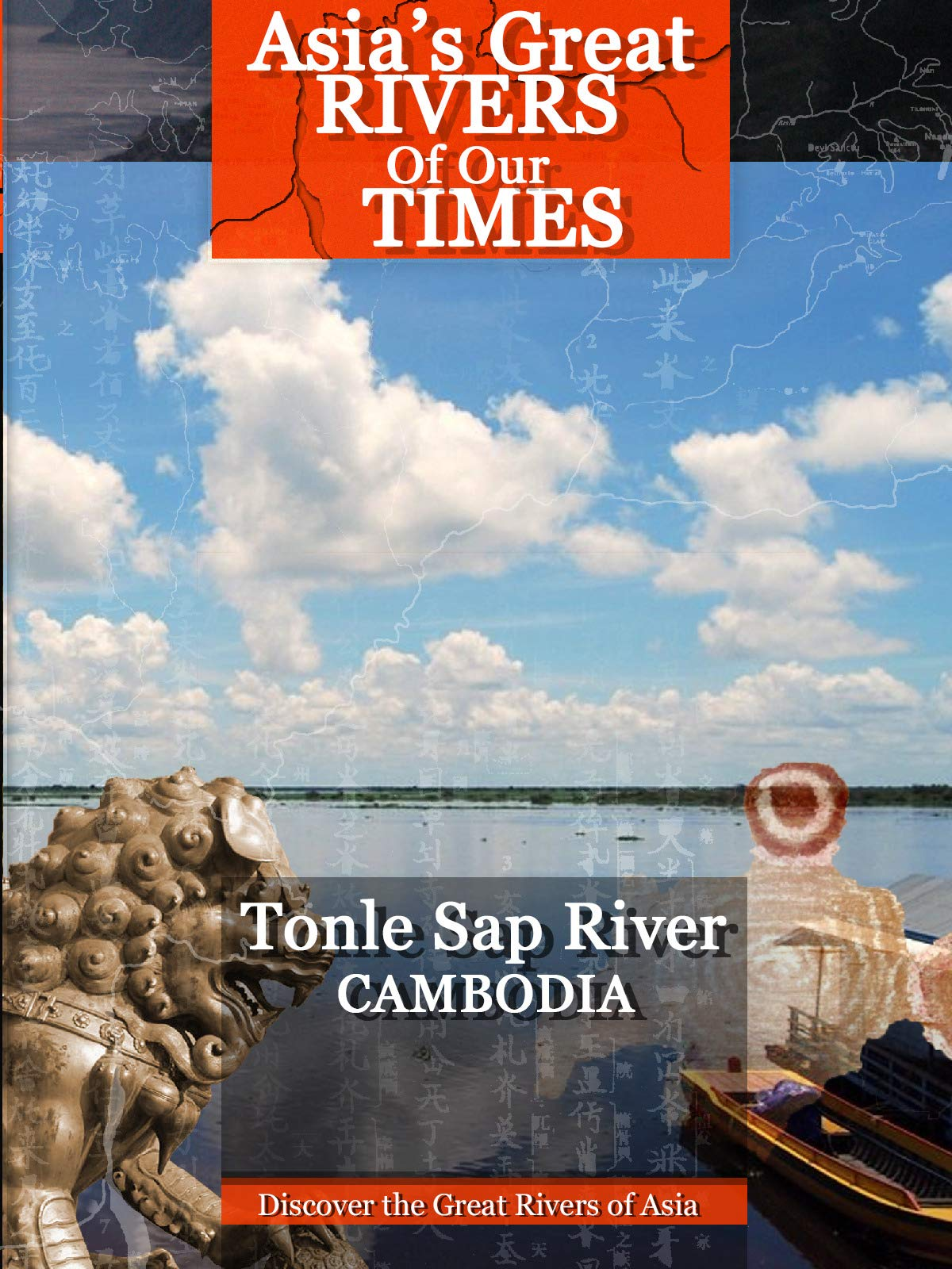 Discover the Great Rivers of Asia - Tonle Sap River, Cambodia on Amazon Prime Video UK