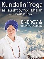 Kundalini Yoga: Energy and the Physical Body with Haridass Kaur
