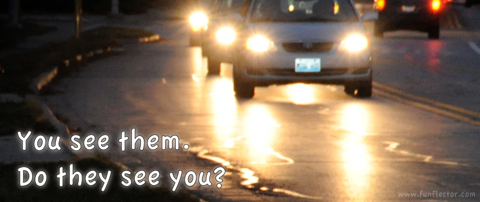 You see them. Do they see you? Pedestrians without reflectors are like polar bears in a snow storm.