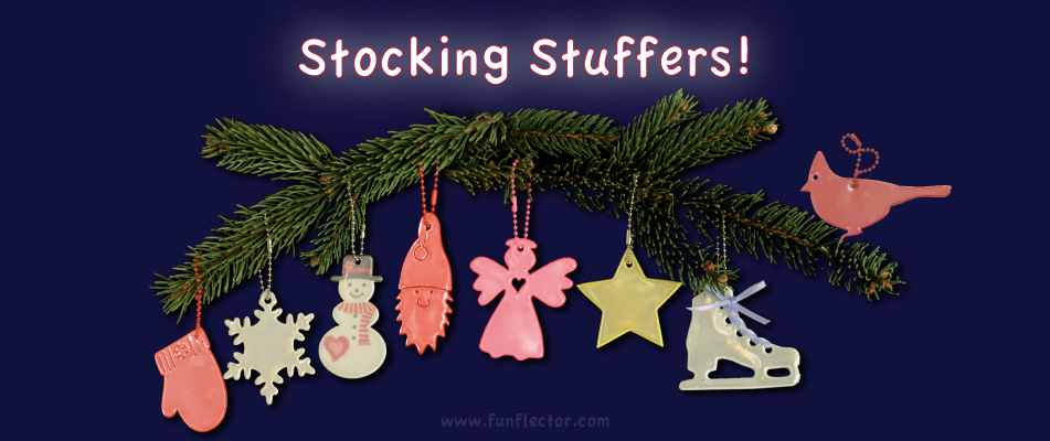 Funflector are perfect for every stocking to keep everyone in the family safe.