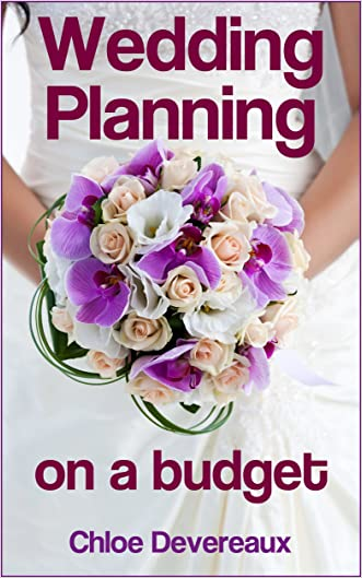 Wedding Planning on a Budget - Tips on How to Have an Affordable Wedding written by Chloe Devereaux