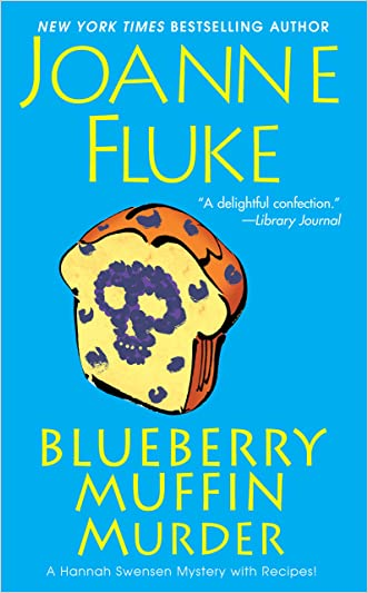 Blueberry Muffin Murder (Hannah Swensen series Book 3) written by Joanne Fluke