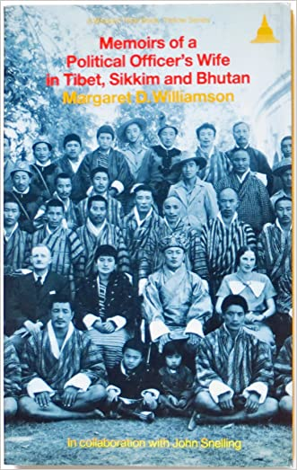 Memoirs of a Political Officer's Wife: in Tibet, Sikkim and Bhutan (Chronicles of an Age of Darkness)