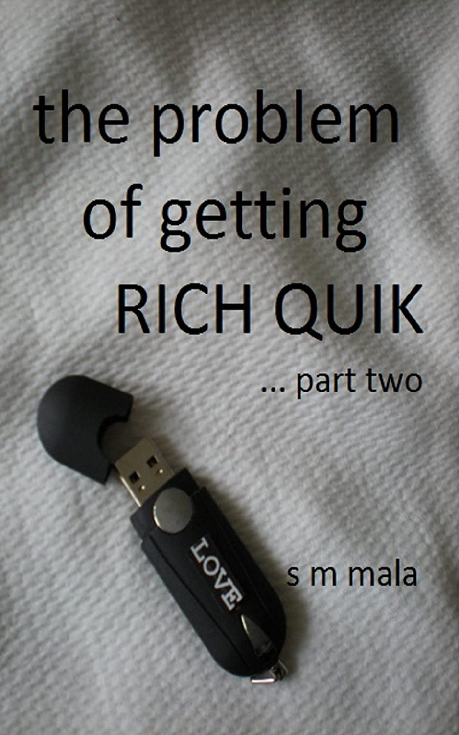 Problem-of-getting-rich-quik-2-Oct-2013-pix-smaller