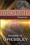 Inescapable: Tomorrow