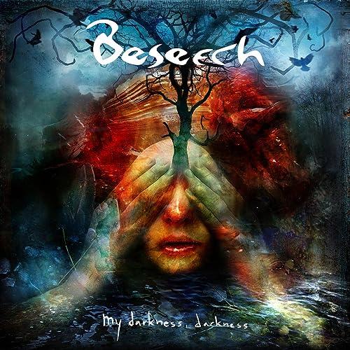 Beseech - My Darkness,Darkness