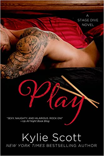 Play (Stage Dive Series Book 2) written by Kylie Scott