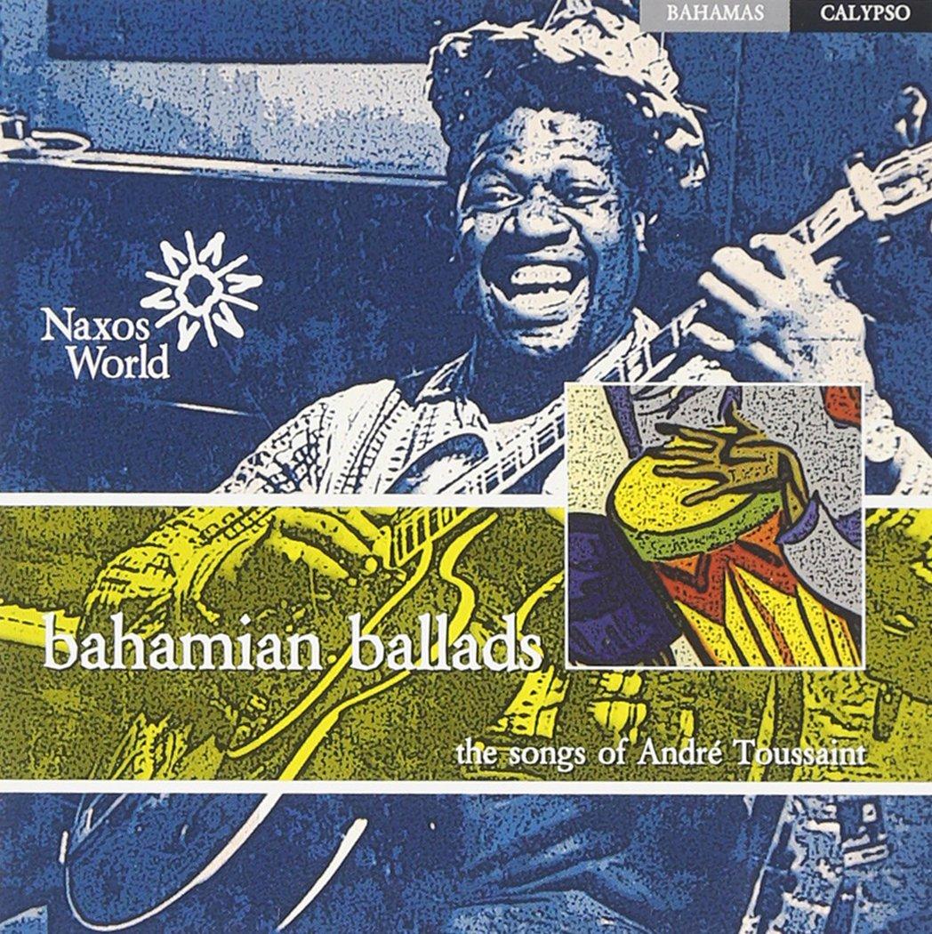 Bahamas Andre Toussaint: Bahamian Ballads