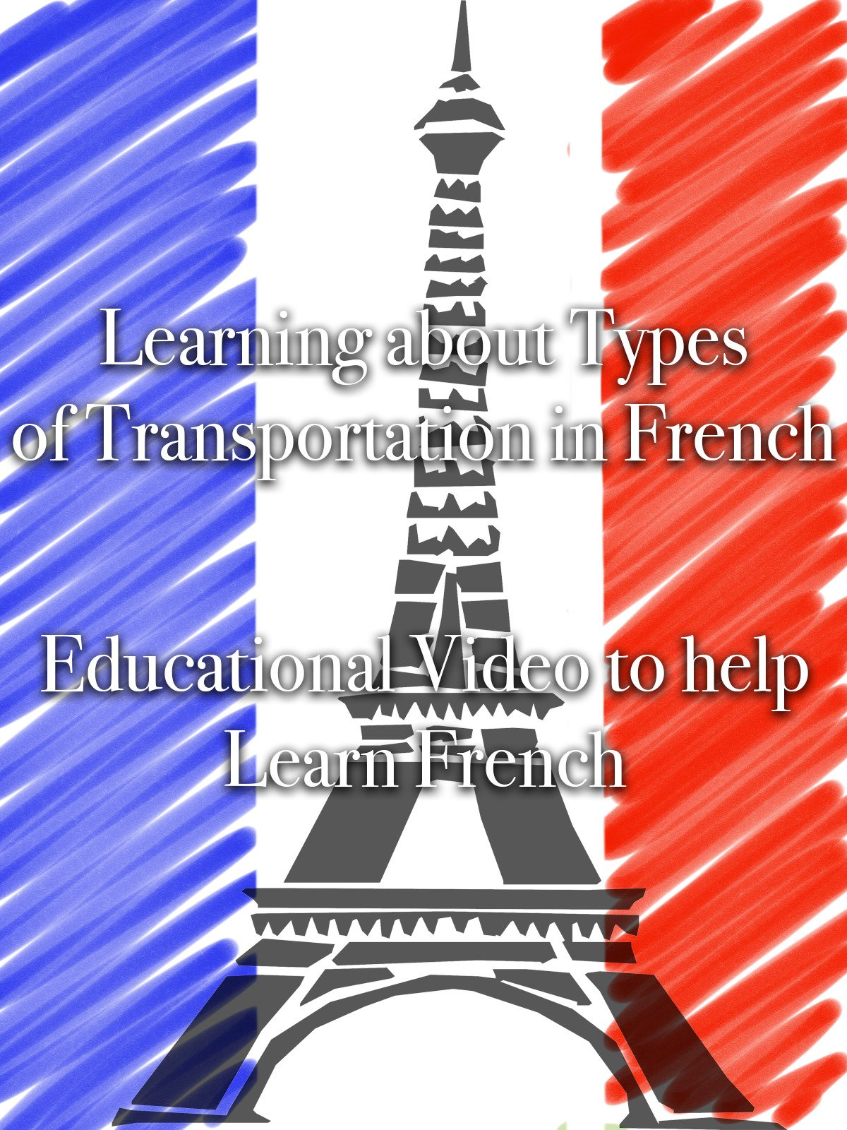 Leaning about Types of Transportation in French Educational Video to help Learn French