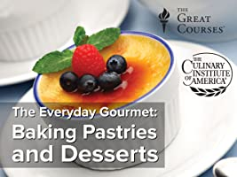 The Everyday Gourmet: Baking Pastries and Desserts [HD]