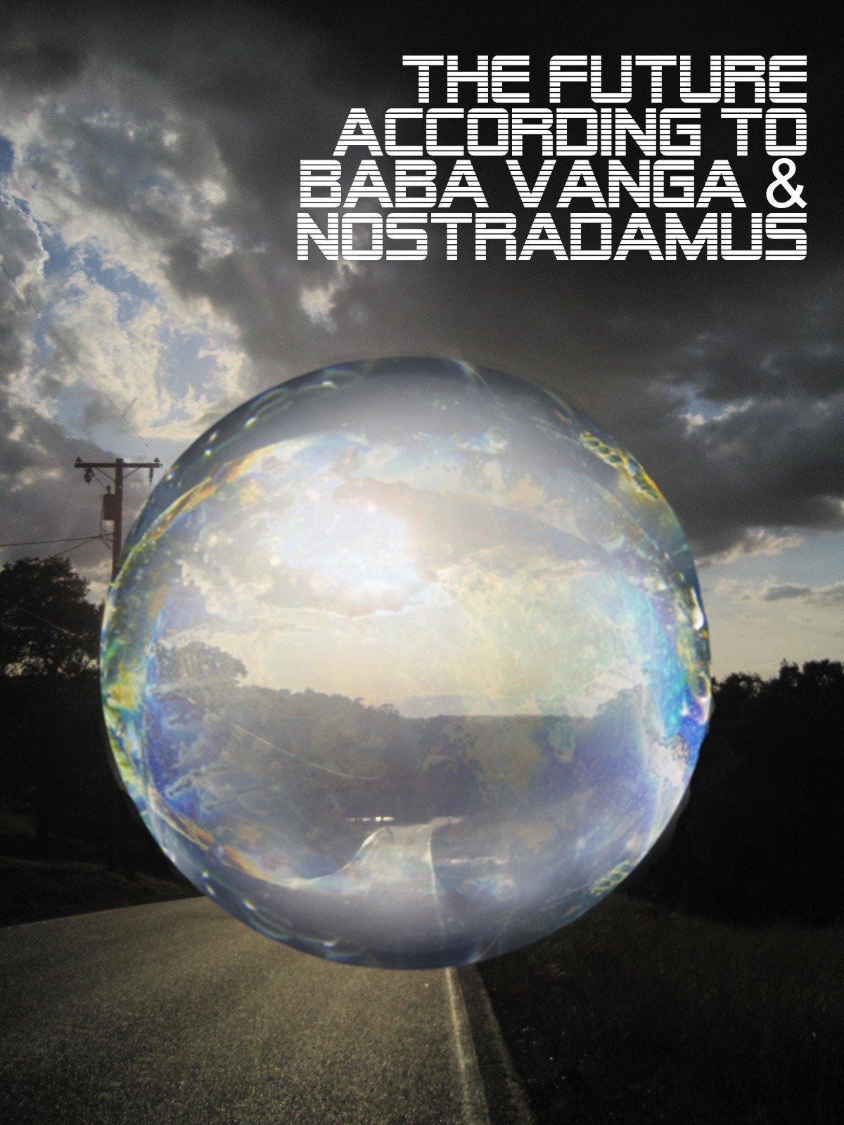 The future according to Baba Vanga and Nostradamus