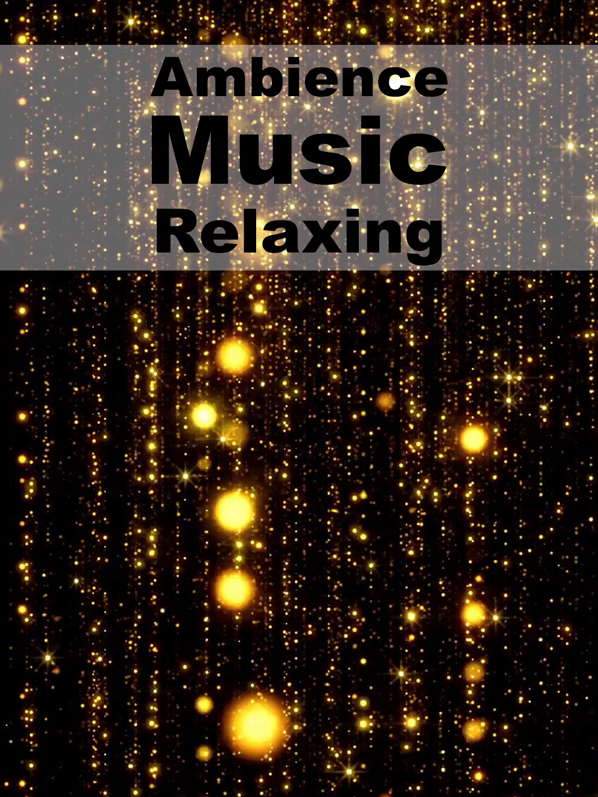 Ambience Music Relaxing