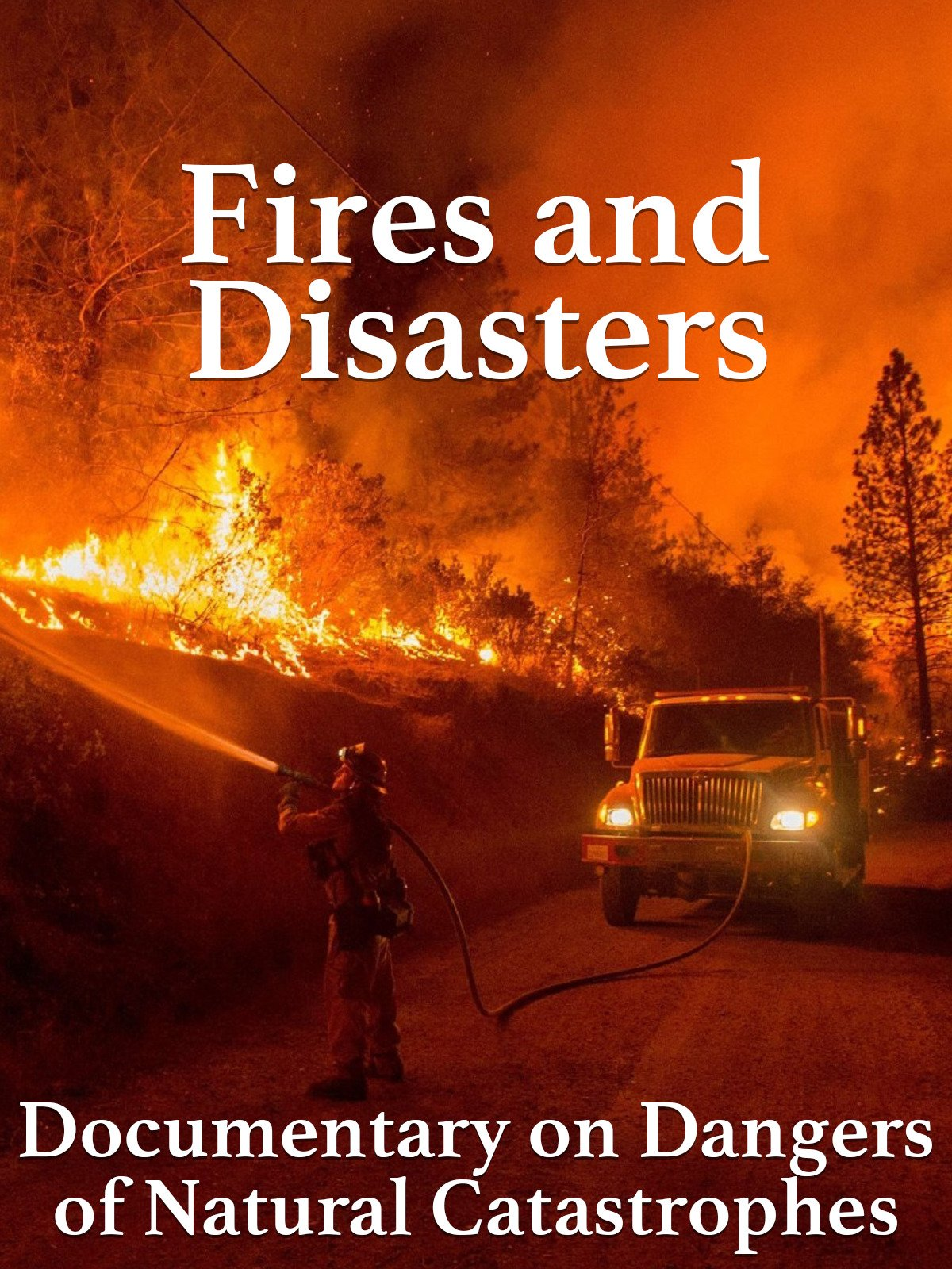 Fires and Disasters Documentary on Dangers of Natural Catastrophes on Amazon Prime Instant Video UK