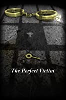 The Perfect Victim