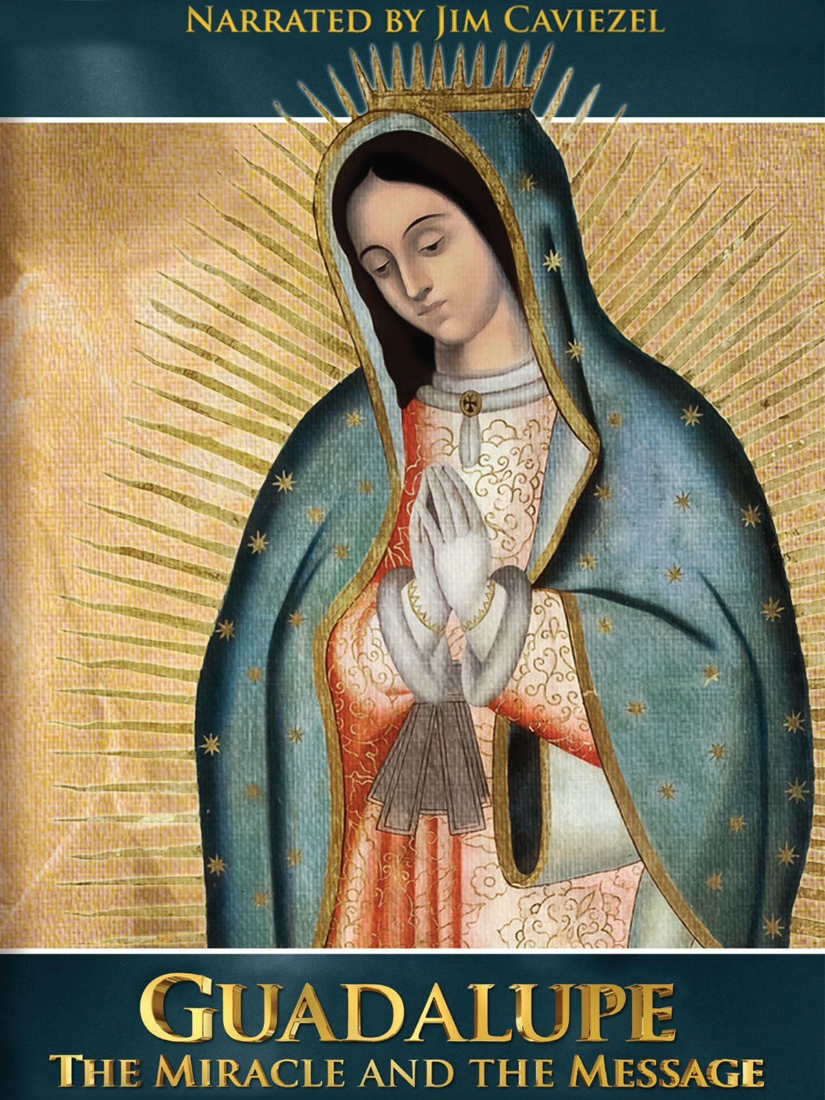 Guadalupe: The Miracle and the Message
