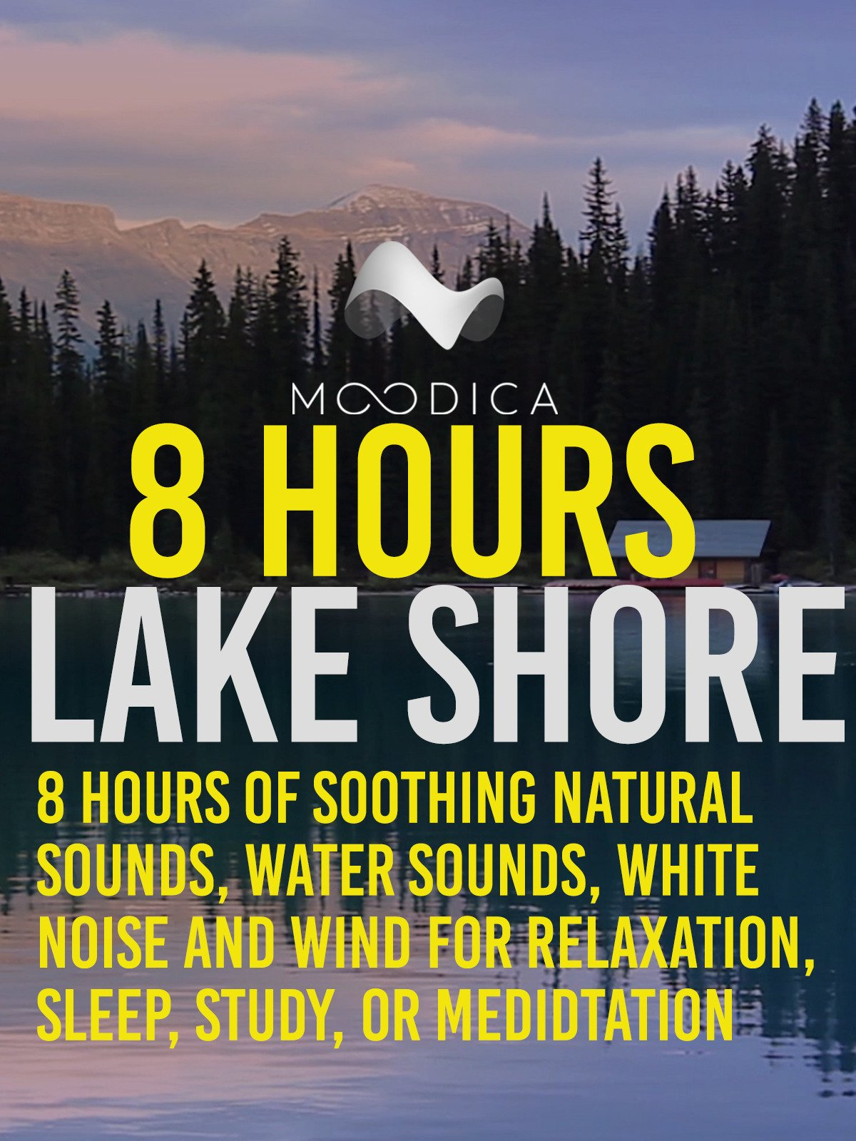 8 hours: Lake Shore: 8 Hours of Soothing Natural Sounds, Water Sounds, White Noise and Wind for Relaxation, Sleep, Study, or Medidtation