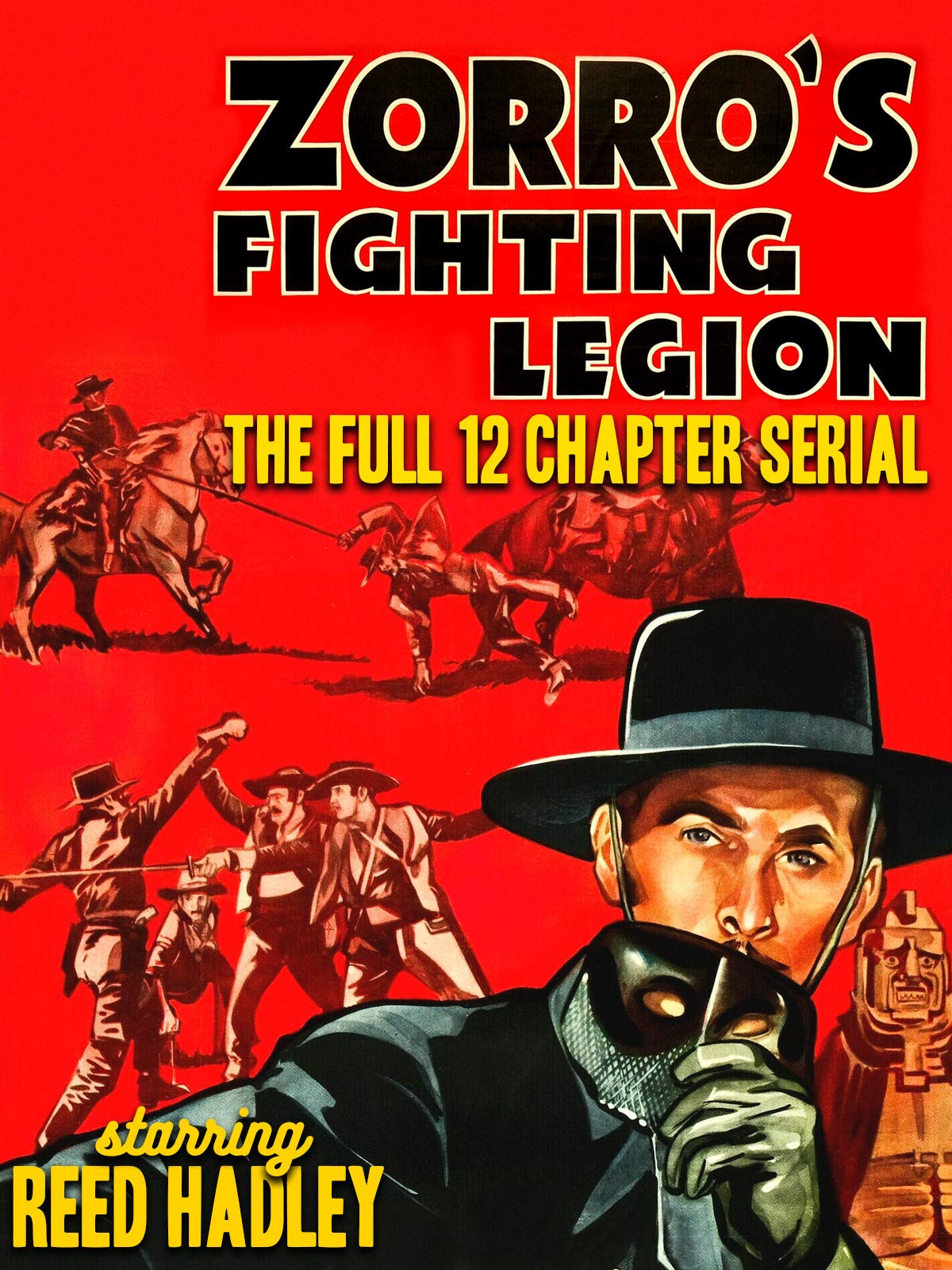 Zorro's Fighting Legion - Starring Reed Hadley, The Full 12 Chapter Serial on Amazon Prime Video UK