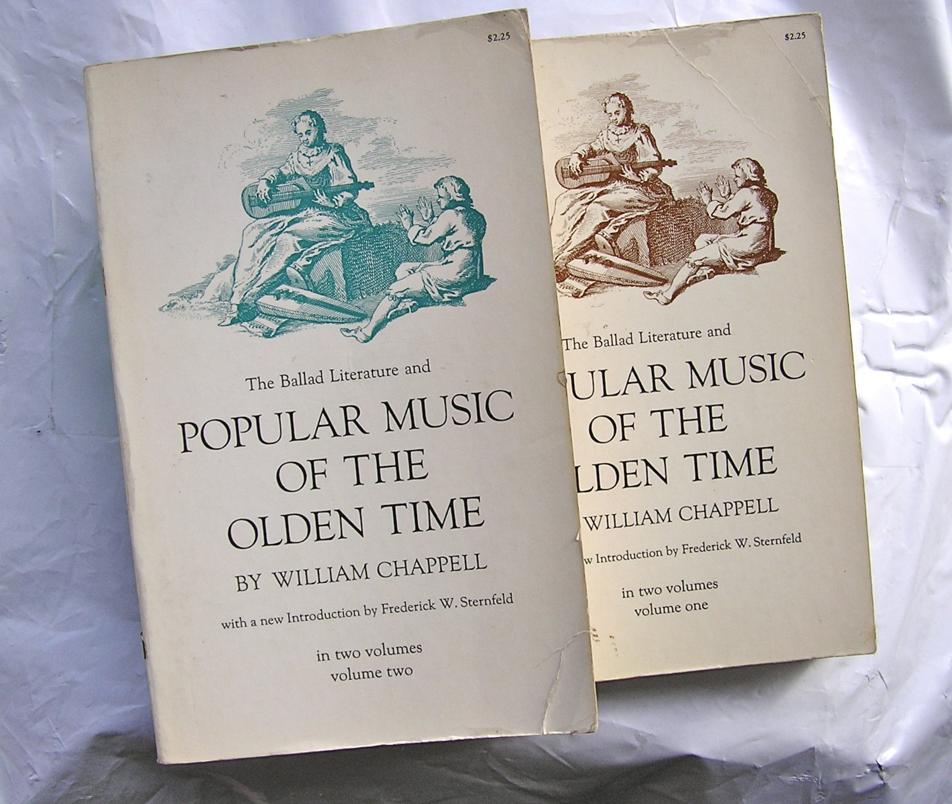The Ballad Literature and Popular Music of the Olden Time, Two Volumes, A History of the Ancient Songs, Ballads, And of the Dance Tunes of England, with Numerous Anecdotes and Entire Ballads; Also, A Short Account of the Minstrels, The Whole of the Airs.., William  Chappell