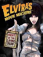 Elvira's Movie Macabre: Night of the Living Dead