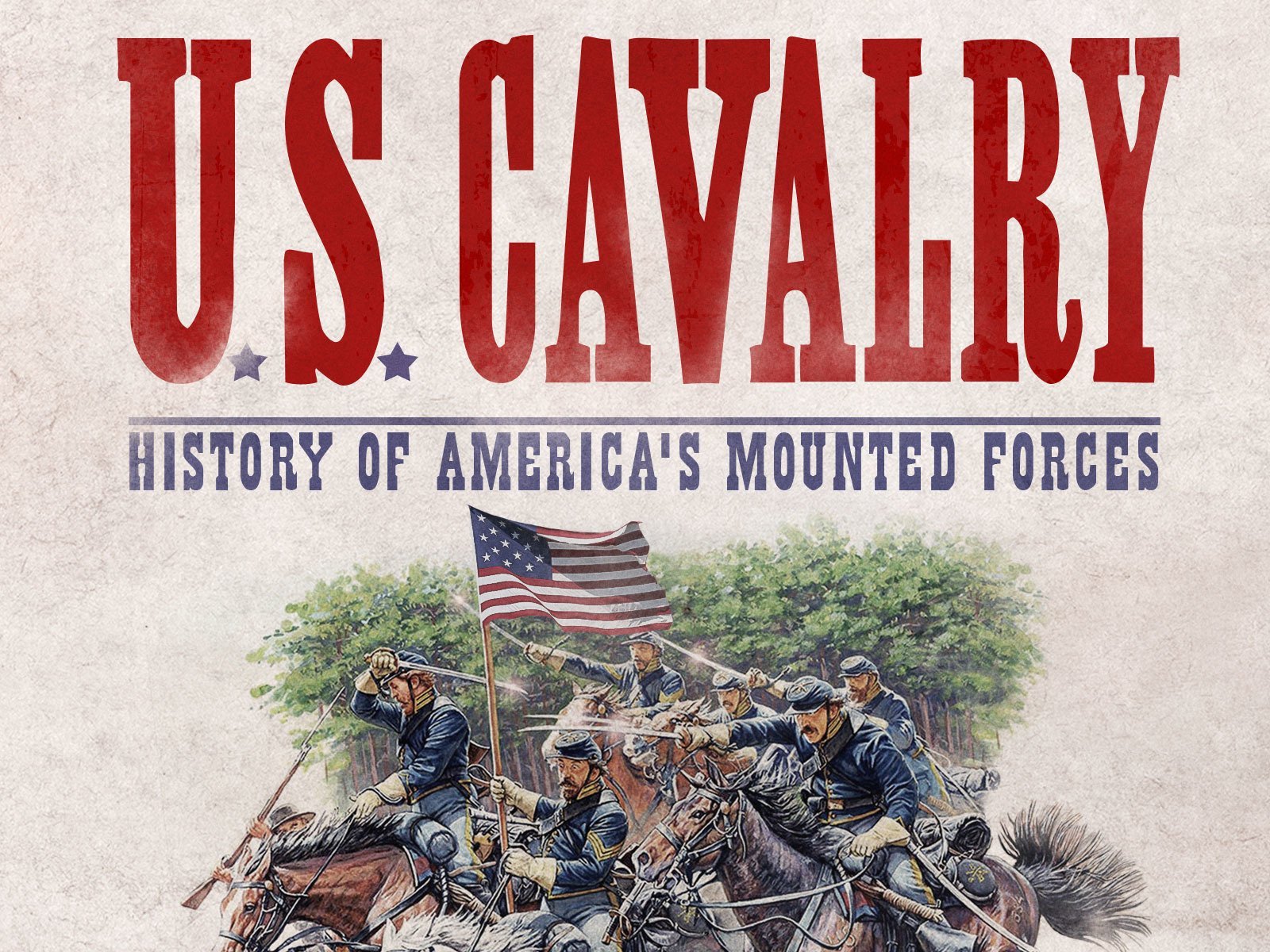 U.S. Cavalry: History of America's Mounted Forces - Season 1
