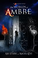 The Worlds of Ambre: The Awakening [Kindle Edition]