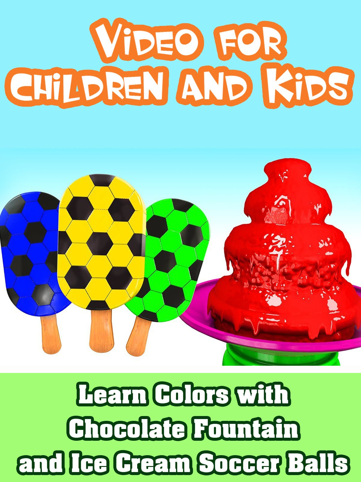 Learn Colors with Chocolate Fountain and Ice Cream Soccer Balls