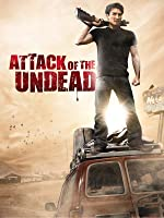 Attack of the Undead: Uncut