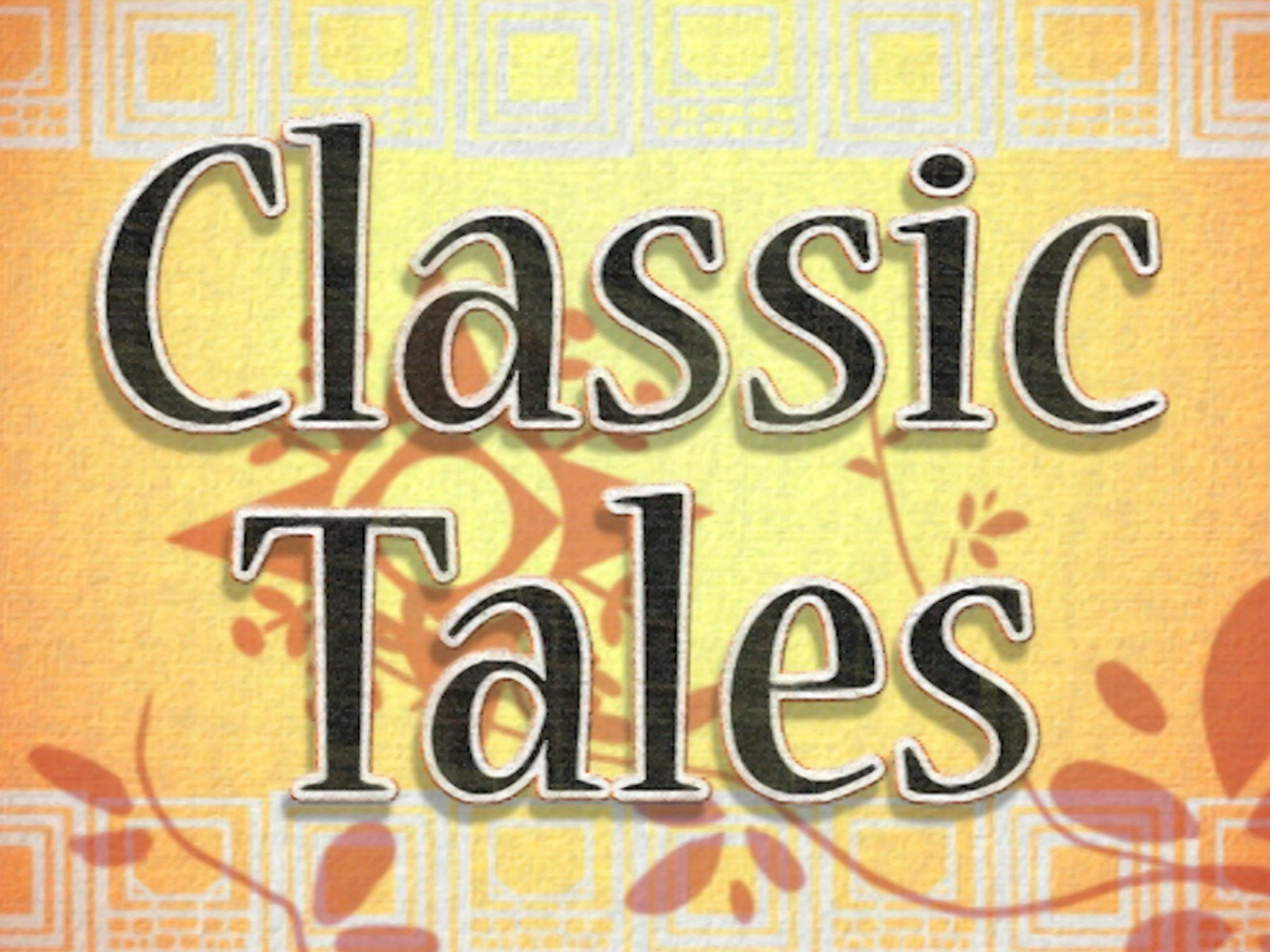 Classic Tales on Amazon Prime Instant Video UK