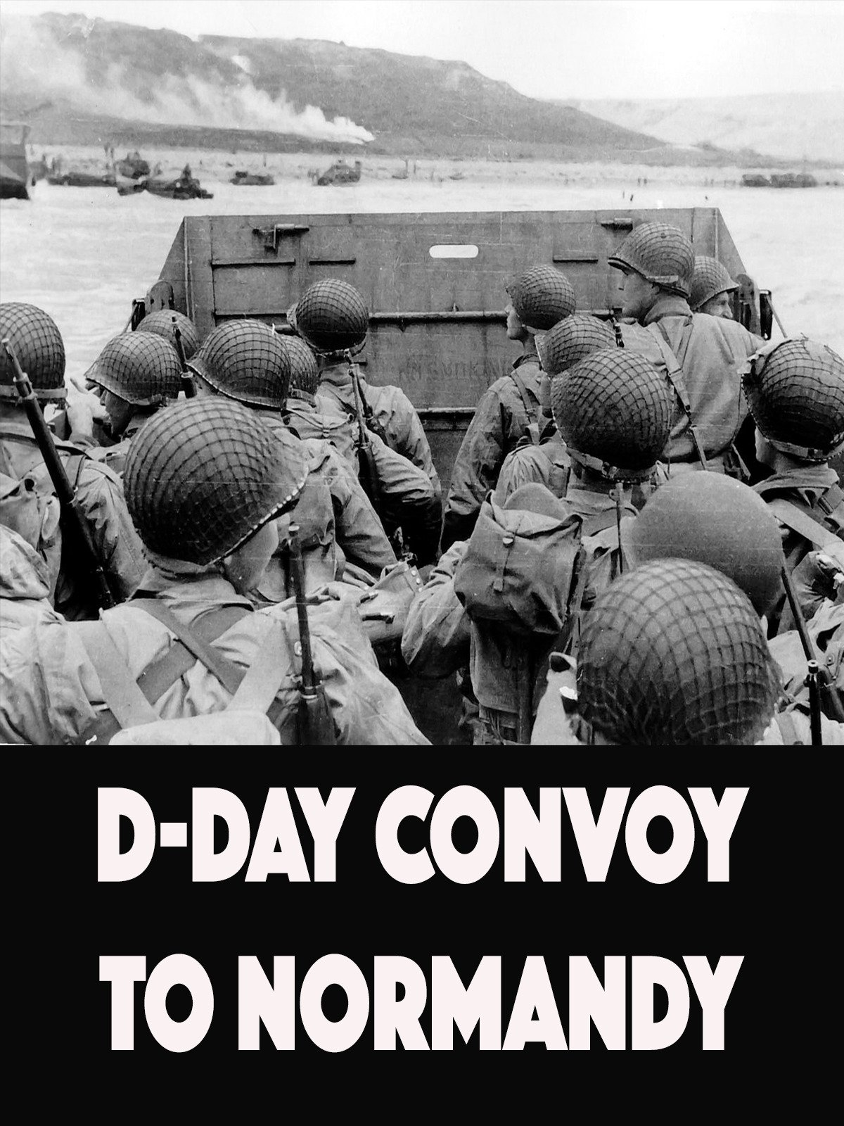 D-Day Convoy To Normandy