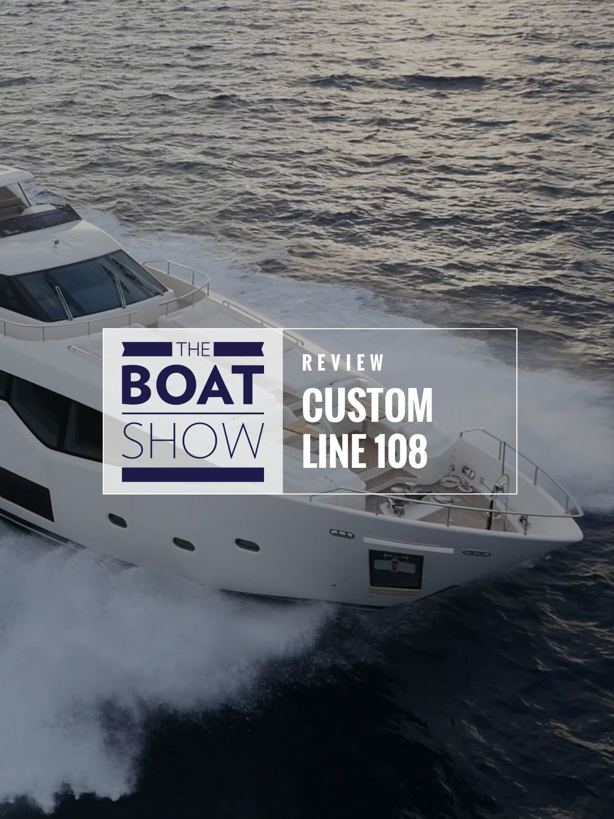 Review: Ferretti Custom Line 108 - The Boat Show on Amazon Prime Video UK