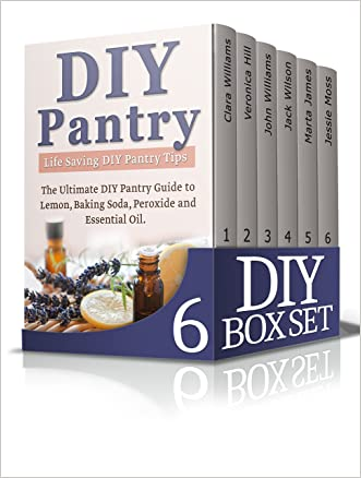 DIY Box Set: The Ultimate DIY Book: DIY Household Hacks, DIY Pantry, DIY Projects, Essential Oils, natural Antibiotics and DIY Tips to Make Your Life Easier (With Over 10 DIY Gift Ideas)
