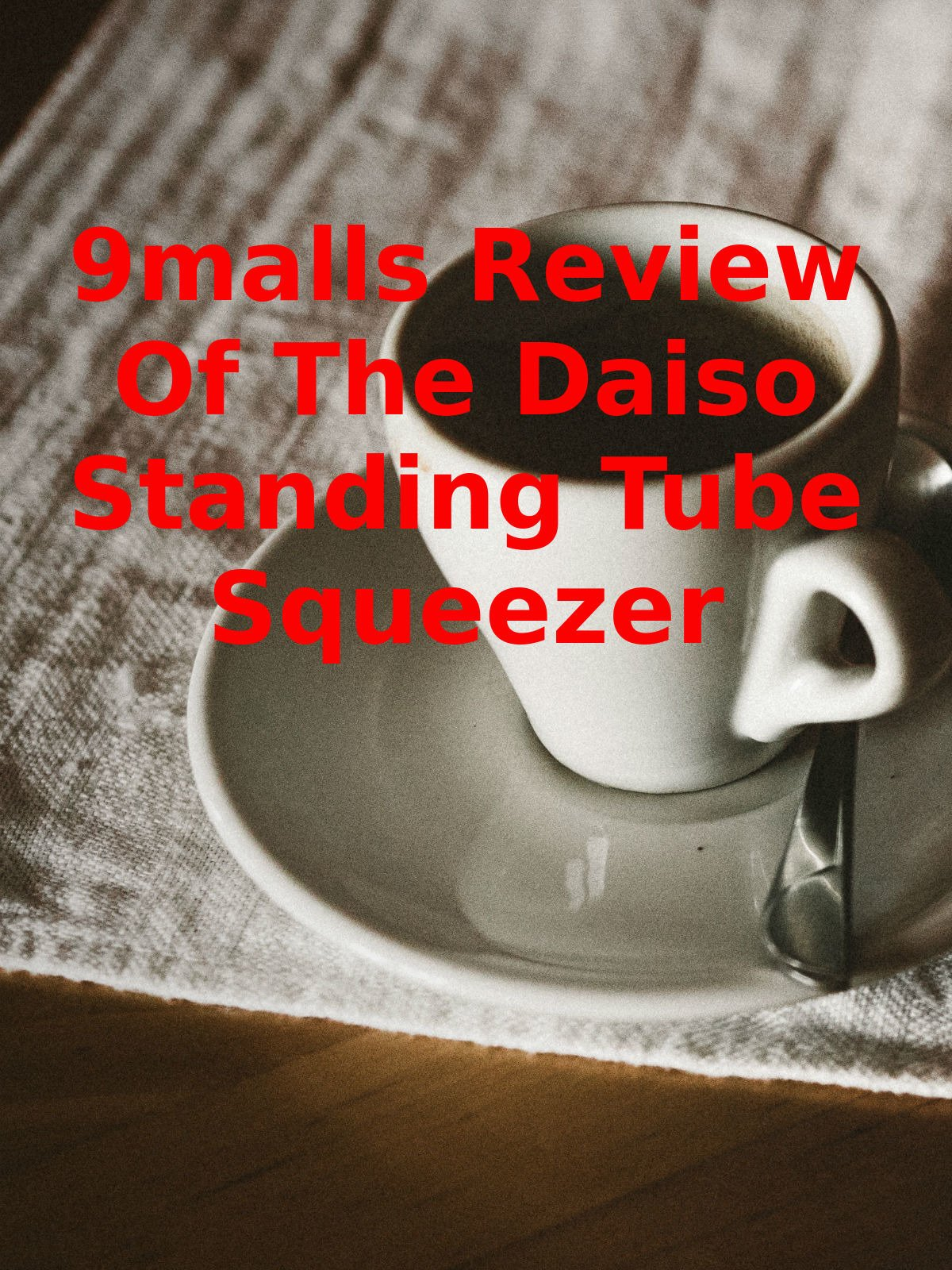 Review: 9malls Review Of The Daiso Standing Tube Squeezer