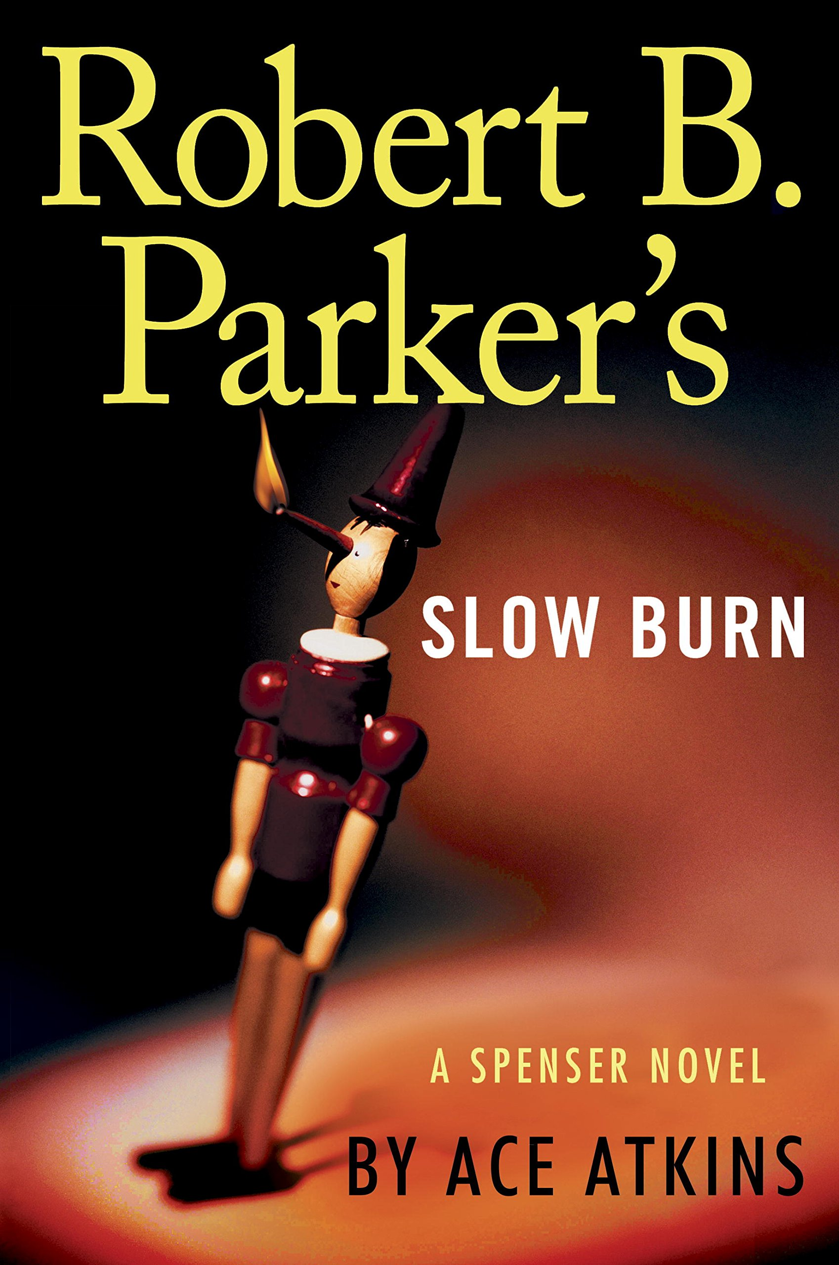 Robert b Parker's Slow Burn by Ace Atkins