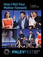 How I Met Your Mother Farewell: Cast and Creators Live at PALEYFEST [HD]