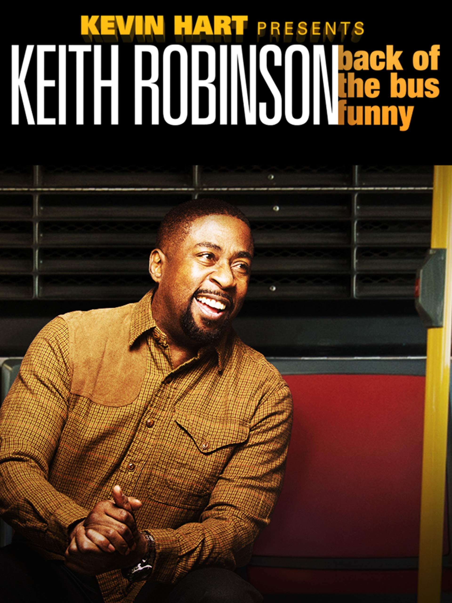 Kevin Hart Presents: Keith Robinson - Back of the Bus Funny
