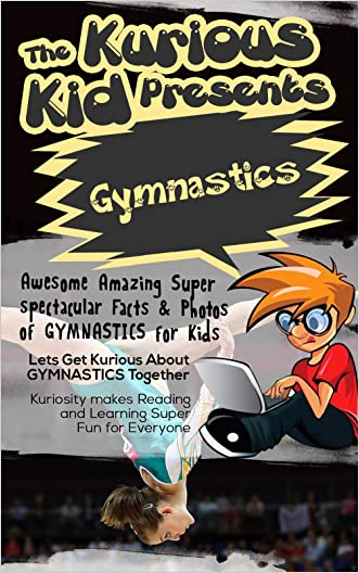 Children's book about Gymnastics (kids books age 3 to 6)Illustrated kids eBooks 3-8(Early learning ) Kurious Kids Funny Bedtime kids story / Beginner Readers Non-Fiction about Gymnastics written by Brian Smith