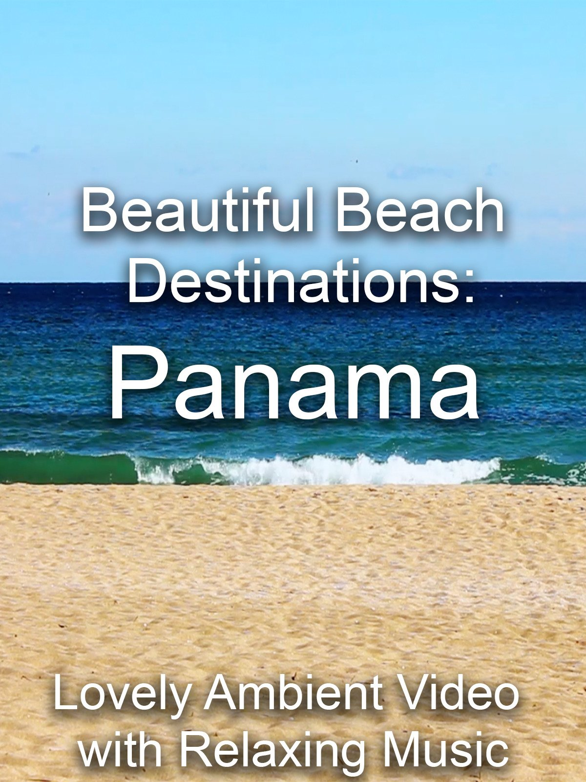Beautiful Beach Destinations: Panama Lovely Ambient Video with Relaxing Music