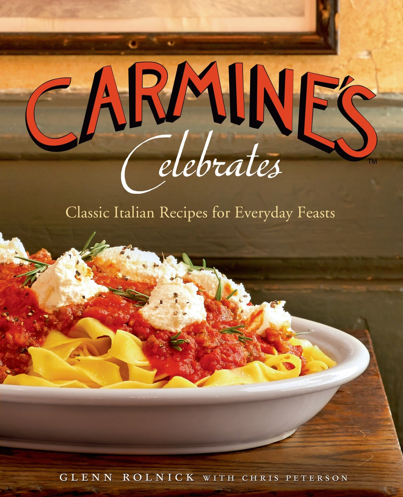 Gifts for the cookbook lover some of my favorite cookbooks to carmines celebrates classic italian recipes for everyday feasts by glenn rolnick forumfinder Gallery