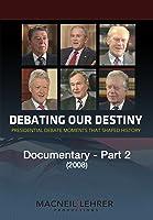 Debating Our Destiny documentary - Part 2