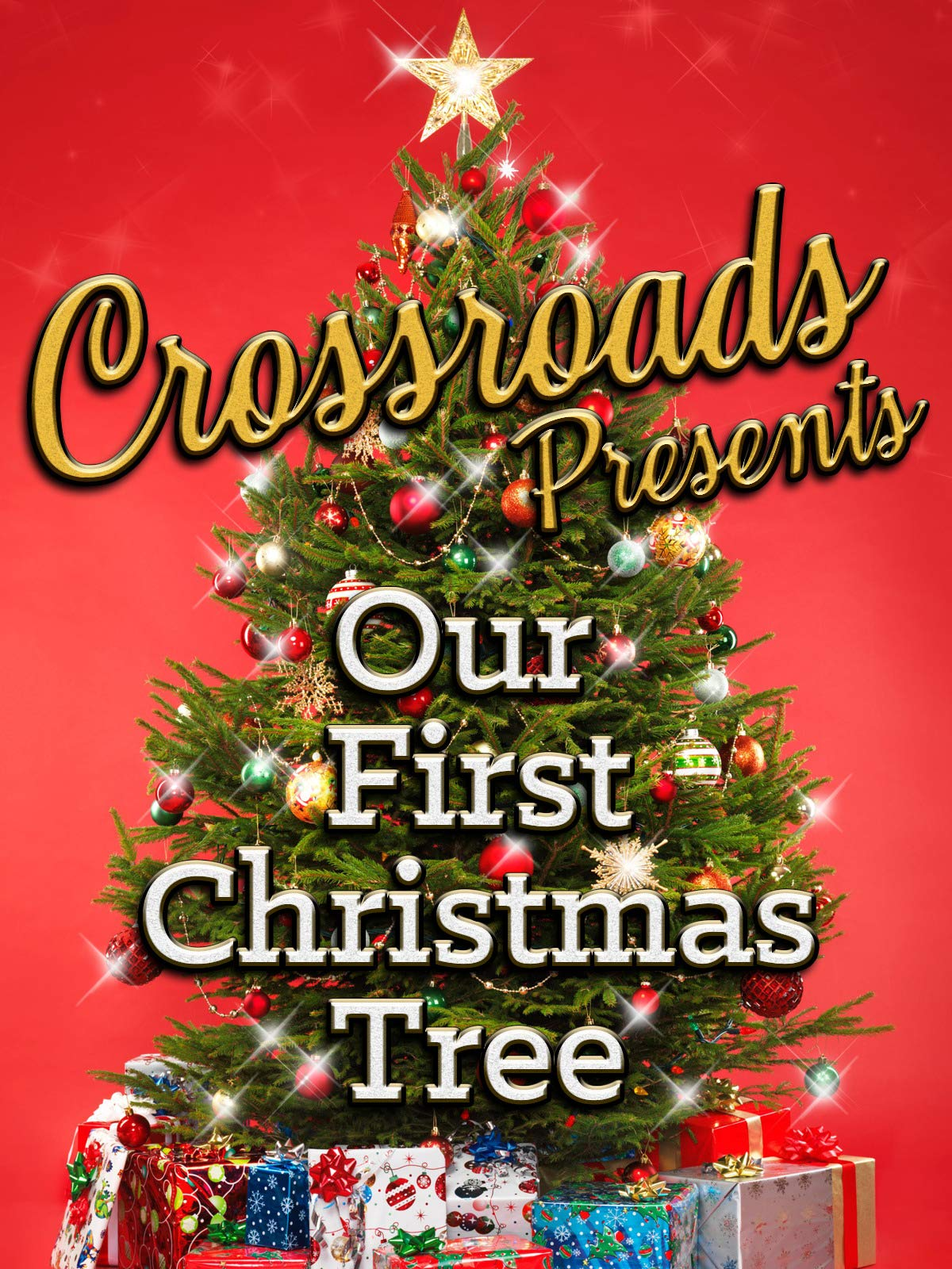 """Crossroads - """"Our First Christmas Tree"""""""