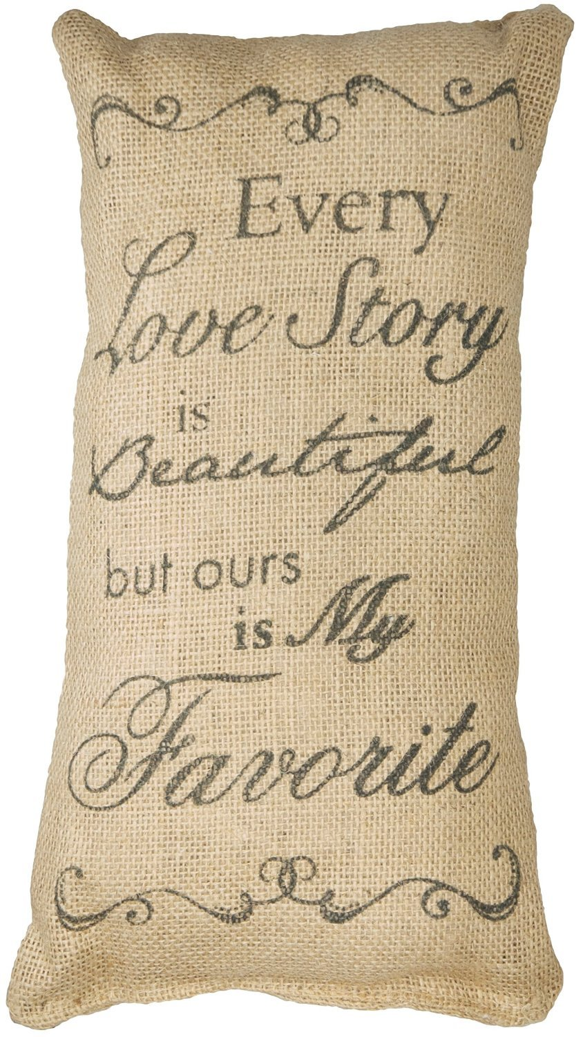 Every Love Story is Beautiful but Ours is My Favorite Burlap Pillow