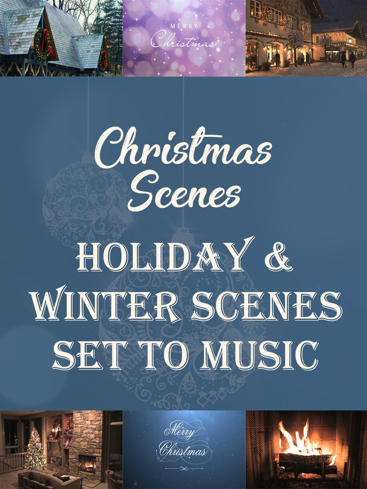 Christmas Scenes: Holiday & Winter Scenes Set to Music